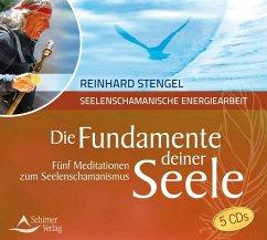 Die Fundamente deiner Seele, 5 Audio-CDs - Stengel, Reinhard