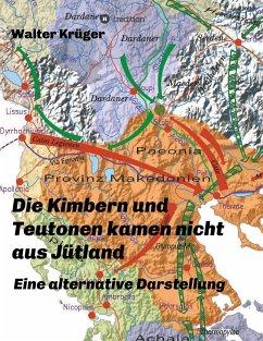 Die Kimbern und Teutonen kamen nicht aus Jütland