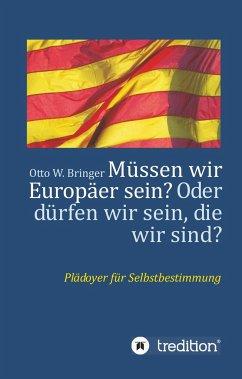 Müssen wir Europäer sein? Oder dürfen wir sein, die wir sind?