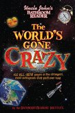 Uncle John's Bathroom Reader The World's Gone Crazy (eBook, ePUB)