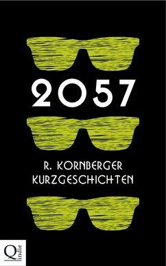 2057 (eBook, ePUB) - Kornberger, Ruth