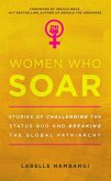 Women Who Soar: Stories of Challenging the Status Quo and Breaking the Global Patriarchy (eBook, ePUB)