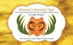Dreamer's Powerful Tiger: A New Lucid Dreaming Classic For Children and Parents of the 21st Century (eBook, ePUB)