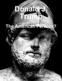 Donald J. Trump: The American Pericles? (eBook, ePUB)