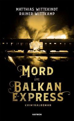 Mord im Balkanexpress - Wittekindt, Matthias; Wittkamp, Rainer