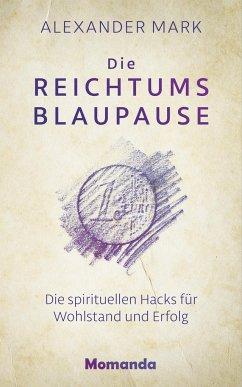 Die Reichtumsblaupause - Mark, Alexander