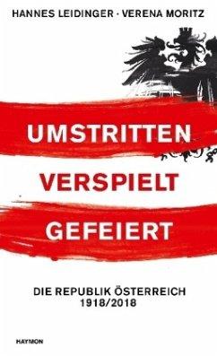 Umstritten, verspielt, gefeiert - Leidinger, Hannes; Moritz, Verena