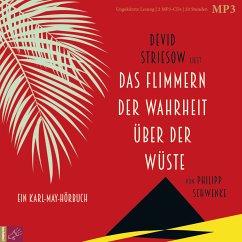 Das Flimmern der Wahrheit über der Wüste, 2 MP3-CD - Schwenke, Philipp