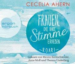 Frauen, die ihre Stimme erheben. Roar., 4 Audio-CDs - Ahern, Cecelia