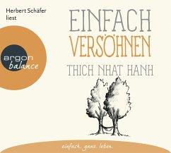 Einfach versöhnen, 1 Audio-CD - Thich Nhat Hanh