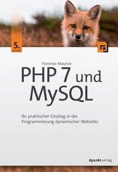 PHP 7 und MySQL - Maurice, Florence