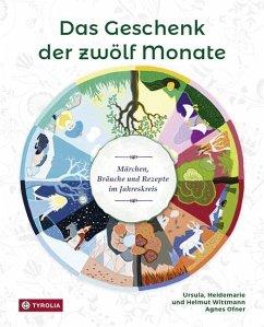 Das Geschenk der zwölf Monate - Wittmann, Ursula; Wittmann, Heidemarie; Wittmann, Helmut