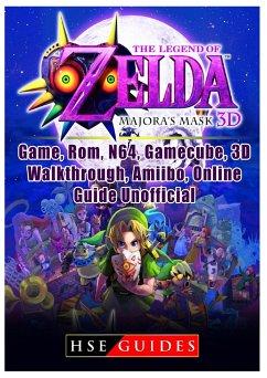 The Legend of Zelda Majoras Mask 3D, Game, Rom, N64, Gamecube, 3D, Walkthrough, Amiibo, Online Guide Unofficial - Guides, Hse