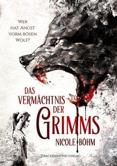 Wer hat Angst vorm bösen Wolf? / Das Vermächtnis der Grimms Bd.1 - Böhm, Nicole