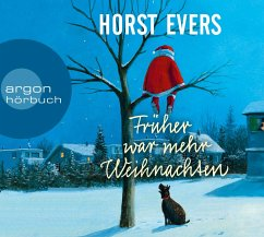 Früher war mehr Weihnachten, 1 Audio-CD - Evers, Horst