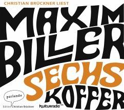 Sechs Koffer, 4 Audio-CDs - Biller, Maxim