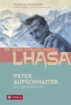 Er ging voraus nach Lhasa - Mailänder, Nicholas