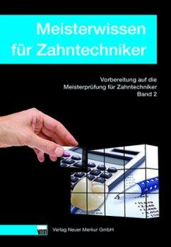 Meisterwissen für Zahntechniker, Band 2 - Ohlendorf, Klaus; Heymer, Dirk; Kordes, Thorsten; Thiesen, Christian