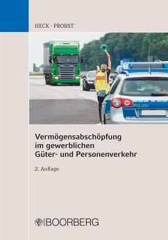 Vermögensabschöpfung im gewerblichen Güter- und Personenverkehr (eBook, PDF) - Heck, Michael; Probst, Roland