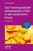 Das Training sozialer Kompetenzen (TSK) in der stationären Praxis (eBook, PDF)