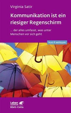 Kommunikation ist ein riesiger Regenschirm (eBook, PDF) - Satir, Virginia