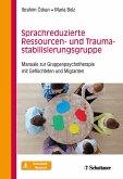 Sprachreduzierte Ressourcen- und Traumastabilisierungsgruppe (eBook, ePUB)