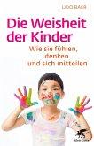 Die Weisheit der Kinder (eBook, PDF)