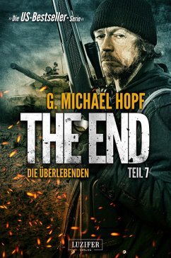 The End 7 - Die Überlebenden (eBook, ePUB) - Hopf, G. Michael