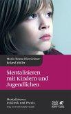 Mentalisieren mit Kindern und Jugendlichen (eBook, PDF)