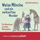 Weise Mönche und ein verkauftes Wunder - Ein Abenteuer aus dem Mittelalter (MP3-Download)
