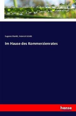 Im Hause des Kommerzienrates - Marlitt, Eugenie; Schlitt, Heinrich