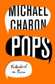 Pops: Fatherhood in Pieces (eBook, ePUB)