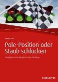 Pole-Position oder Staub schlucken (eBook, PDF)