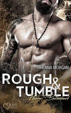 Rough & Tumble / Haven Brotherhood Bd.1 (eBook, ePUB) - Morgan, Rhenna