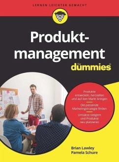 Produktmanagement für Dummies (eBook, ePUB) - Schure, Pamela; Lawley, Brian