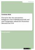 Übersicht über die motorischen Fähigkeiten einer Fußballmannschaft und einer Turngruppe anhand des Deutschen Motorik Tests 6-18 (eBook, PDF)