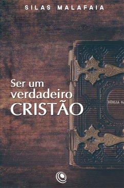 Ser um verdadeiro cristão (eBook, ePUB) - Malafaia, Silas