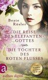 Die Reise des Elefantengottes & Die Töchter des Roten Flusses (eBook, ePUB)