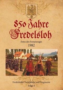 850 Jahre Fredelsloh. Fotos vom Festumzug 1982 (eBook, ePUB)