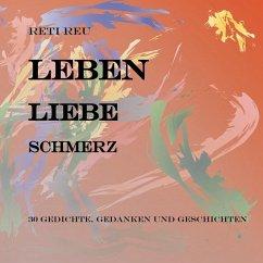 Leben Liebe Schmerz (eBook, ePUB) - Reu, Reti