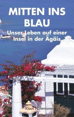 Mitten ins Blau (eBook, ePUB) - Hüttemann, Klaus