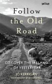 Follow the Old Road (eBook, ePUB)