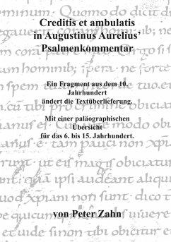 Creditis et ambulatis in Augustinus Aurelius' Psalmenkommentar (eBook, ePUB) - Zahn, Peter