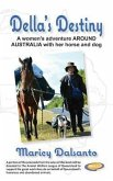 Della's Destiny - A Women's Adventure Around Australia with Her Horse and Dog (eBook, ePUB)
