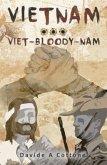 Vietnam ... Viet-Bloody-Nam (eBook, ePUB)