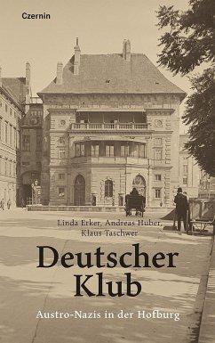 Der Deutsche Klub - Huber, Andreas; Erker, Linda; Taschwer, Klaus