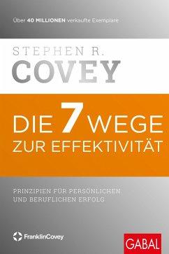 Die 7 Wege zur Effektivität - Covey, Stephen R.