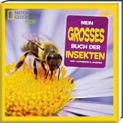 Mein großes Buch der Insekten - Hughes, Catherine D.