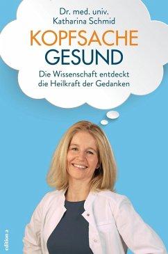 Kopfsache gesund - Schmid, Katharina