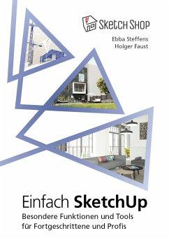 Einfach SketchUp - Steffens, Ebba; Faust, Holger